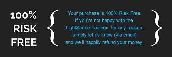 The LightScribe Toolbox is 100% Risk Free